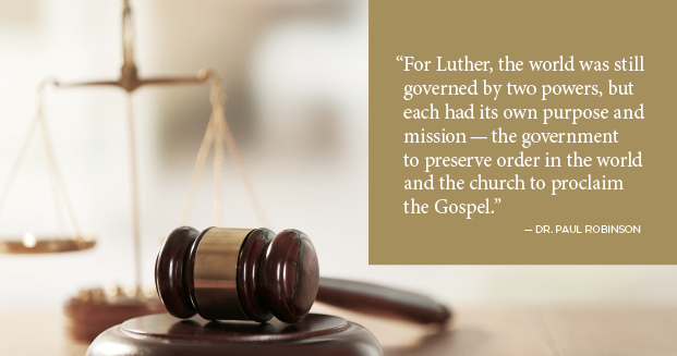 For Luther, the world was still governed by two powers, but each had its own purpose and mission - the government to preserve order in the world and the church to proclaim the Gospel.